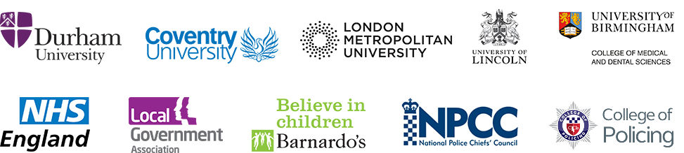 Partner logos: Durham University, Coventry University, London Metropolitan University, University of Lincoln, University of Birmingham, NHS England, Local Government Association, Barnardo's, National Police Chiefs's Council, College of Policing